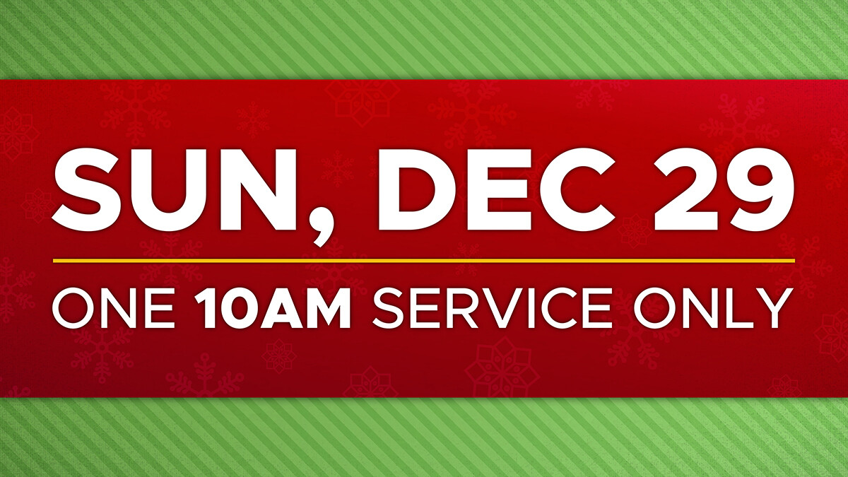 Sun, Dec 29: One 10am Service Only