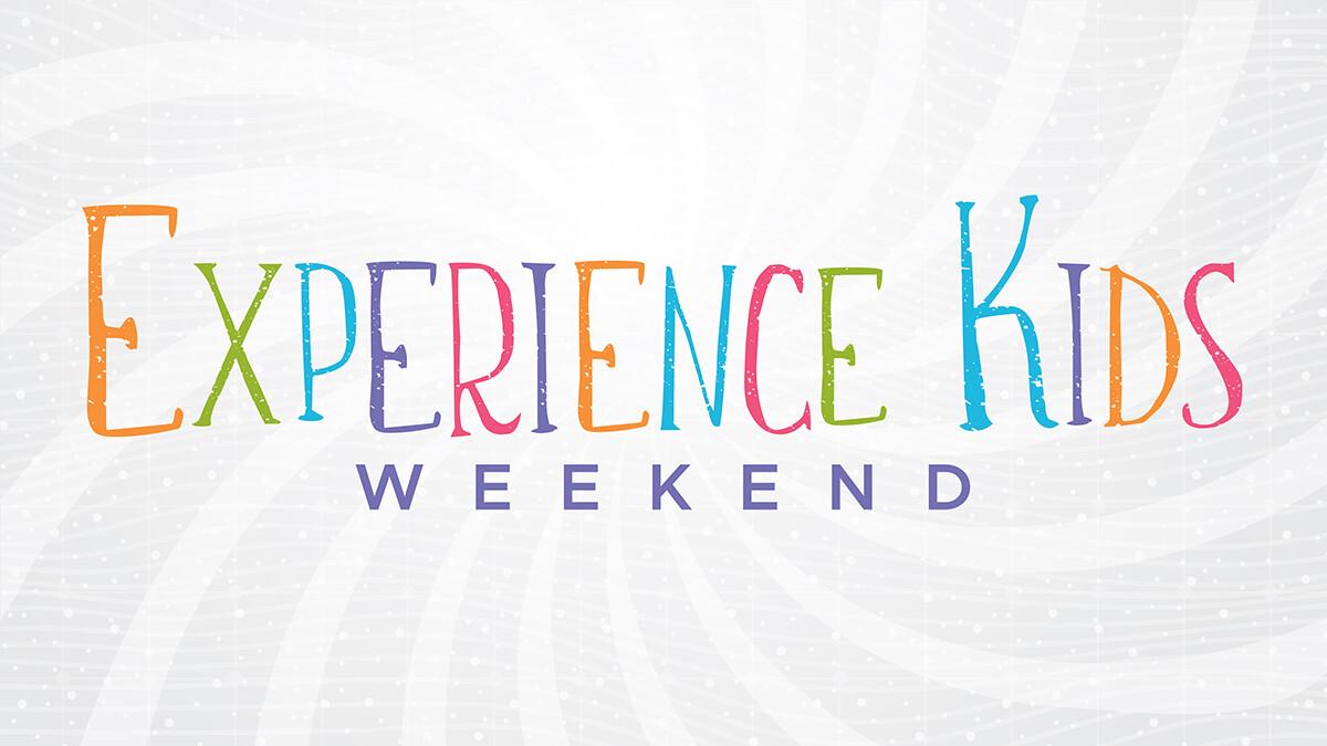 Experience Kids Weekend